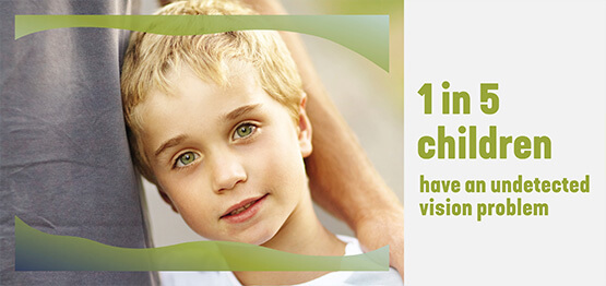 1 in 5 children have an undetected vision problem.